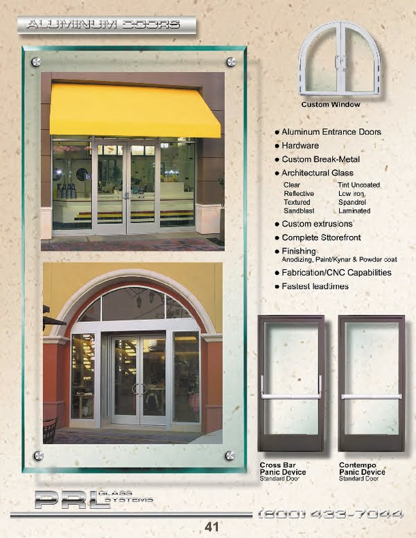 Most aluminum doors are readily available in the common stiles and stock finishes.