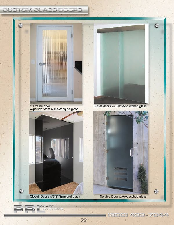 Full lines of custom tempered glass doors ranging from clear, textured and spandrel glass