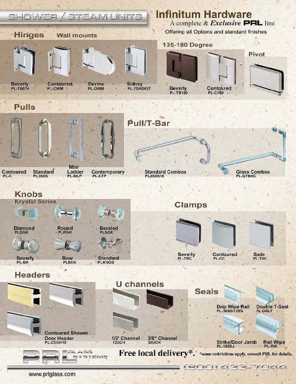 Complete Shower Door Systems and Shower Door Hardware Kits Including: shower channels, shower hinges, shower clamps, shower headers, shower glass handles, shower knobs, beveled, square and contoured shower hardware to exceed the most sophisticated shower designs